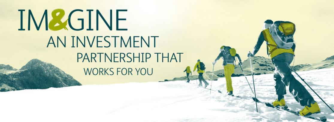 IM&AGINE AN INVESTMENT PARTNERSHIP THAT WORKS FOR YOU